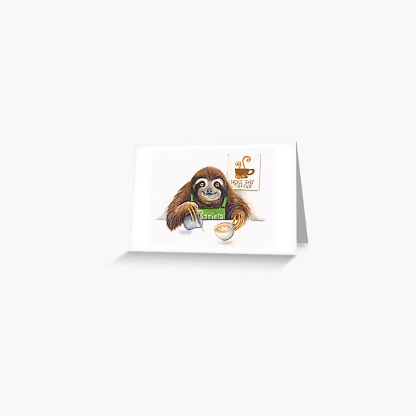 Sloth barista  Greeting Card