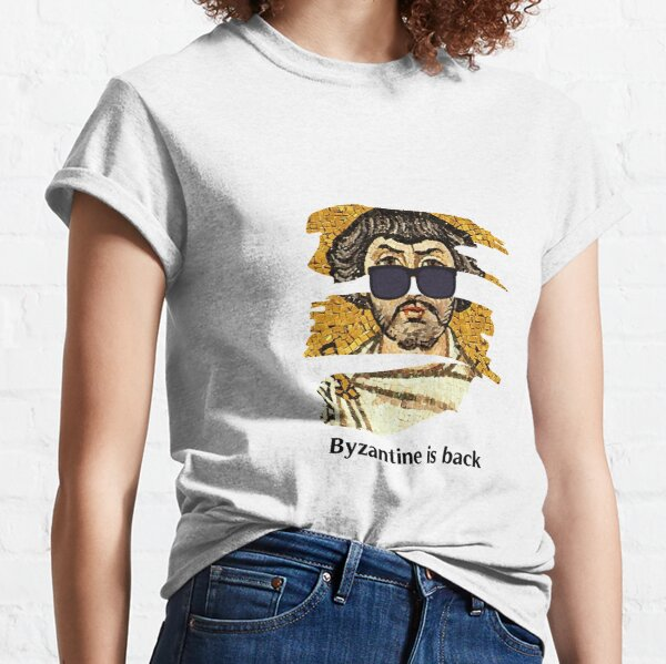 Byzantine is Back - Belisarius, Byzantine Empire Classic T-Shirt