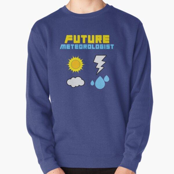 Future Meteorologist Weatherman Weather Pullover Sweatshirt
