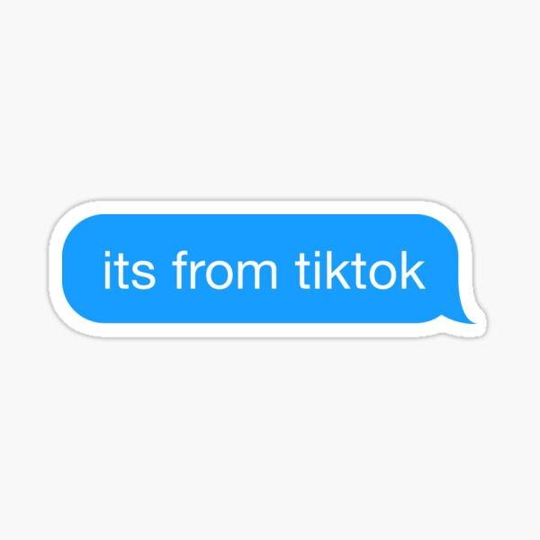 its from tik tok Sticker