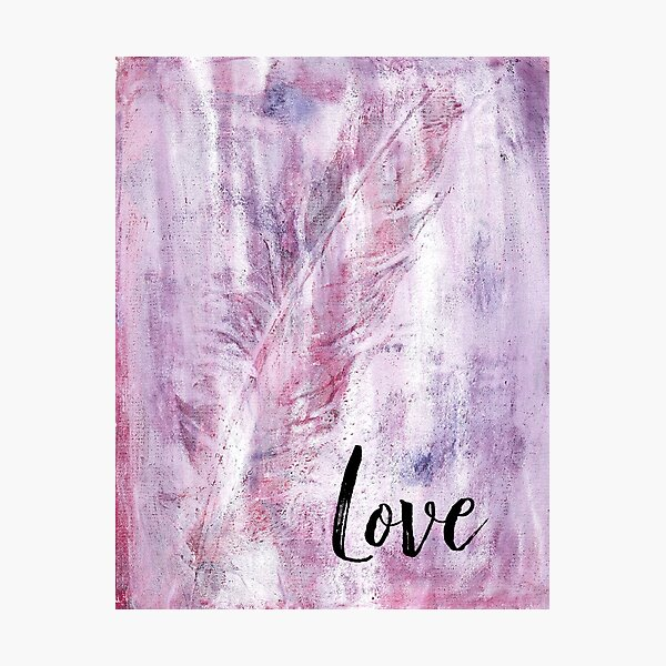 Love Inspirational Feather Pink Photographic Print