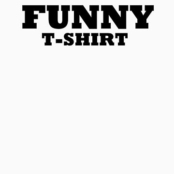 funny t-shirt generic by lerhone