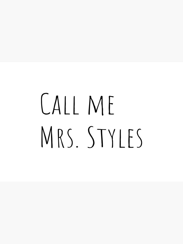 Call me Mrs. Styles by Dkderosa