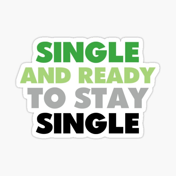 Single and Ready to Stay Single Sticker