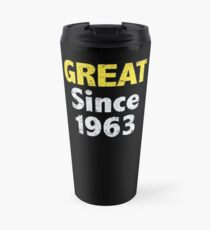 Great Since 1963 Travel Mug