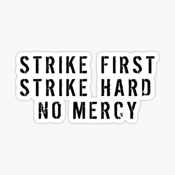 Strike First Strike Hard No Mercy Sticker