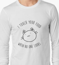 I touch your food... Long Sleeve T-Shirt