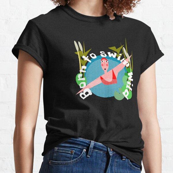 Born to Wild swim Classic T-Shirt