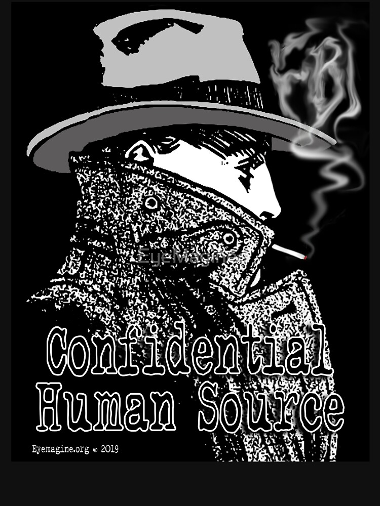 Confidential Human Source by EyeMagined