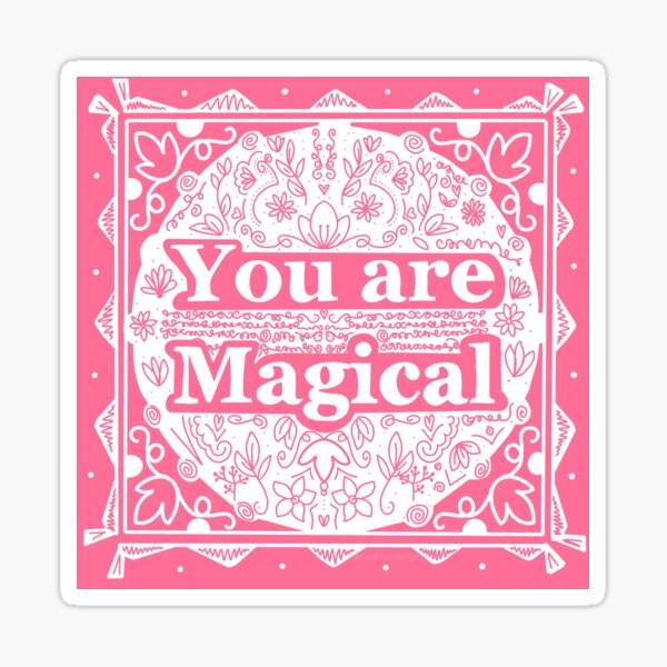 You are Magical Pink Floral Illustration Sticker