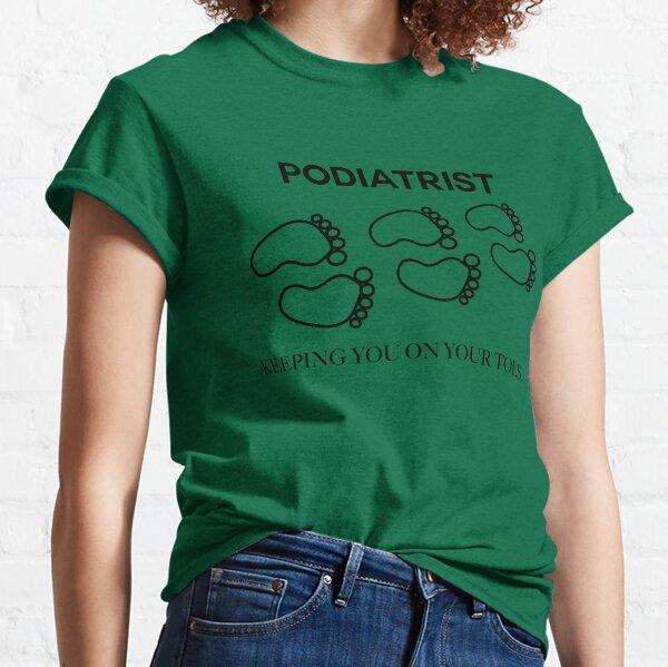 Podólogo que te mantiene alerta Camiseta clásica