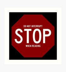 Stop - Do Not Interrupt When Reading Art Print