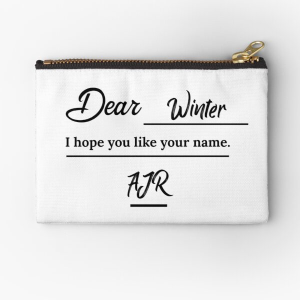 Ajr Dear Winter Zipper Pouches Redbubble I'm empowered by my name and i understand why my parents named me winter. ajr dear winter zipper pouches redbubble