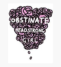 Obstinate Headstrong Girl Photographic Print