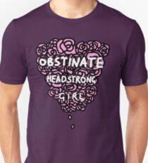 Obstinate Headstrong Girl Unisex T-Shirt