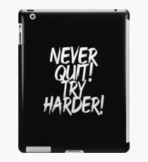 Never Quit Try Harder (Motivational Quote) iPad Case/Skin