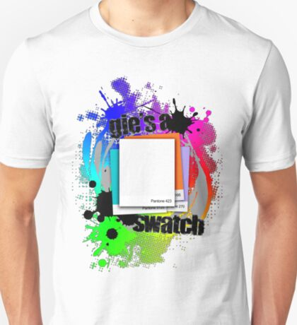 """""""Gie's a Swatch"""" – Grey T-Shirt"""