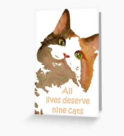 All Lives Deserve Nine Cats Greeting Card